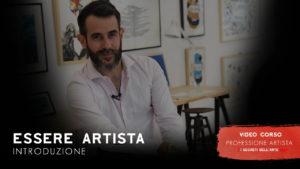 ESSERE ARTISTA-INTRODUZIONE - - Video Corsi - Professione Artista