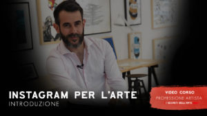 INSTAGRAM PER L'ARTE - - Video Corsi - Professione Artista
