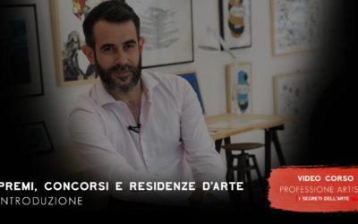 PREMI, CONCORSI E RESIDENZE D'ARTE (VIDEOCORSO)