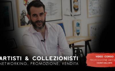 ARTISTI E COLLEZIONISTI : NETWORKING, PROMOZIONE, VENDITA | VIIDEOCORSO |