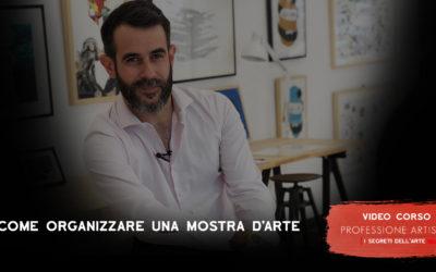 COME ORGANIZZARE UNA MOSTRA D'ARTE | VIDECORSO |